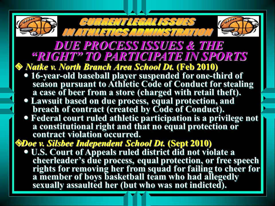 """DUE PROCESS ISSUES & THE """"RIGHT"""" TO PARTICIPATE IN SPORTS  Natke v. North Branch Area School Dt. (Feb 2010) 16-year-old baseball player suspended for"""