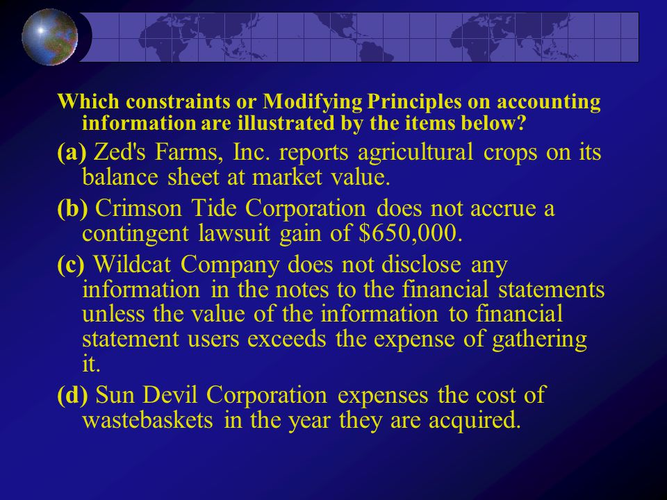 (a) Industry practices (b) Conservatism (c) Cost-benefit (d) Materiality