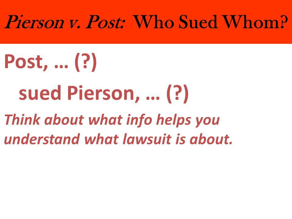 Pierson v.Post: Who Sued Whom.