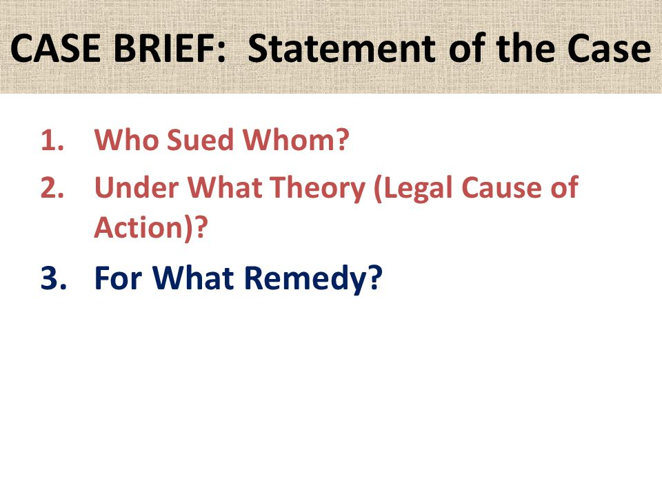 CASE BRIEF: Statement of the Case 1.Who Sued Whom.