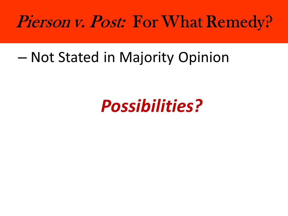 Pierson v. Post: For What Remedy? – Not Stated in Majority Opinion Possibilities?