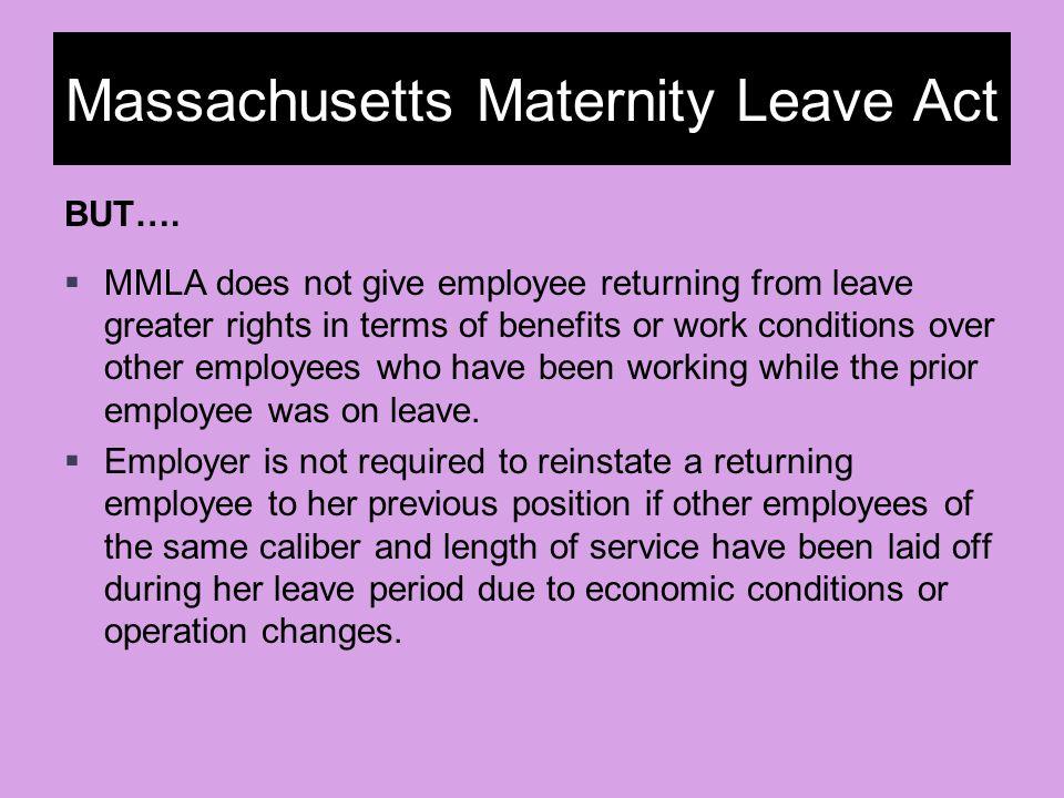 Massachusetts Maternity Leave Act BUT….