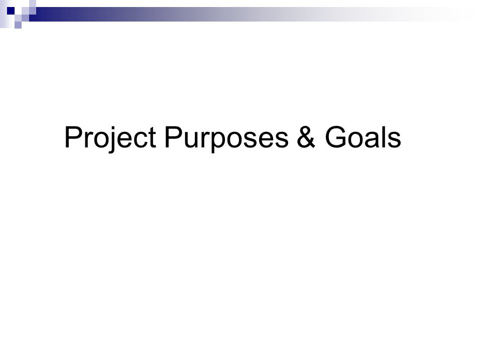 Project Purposes & Goals
