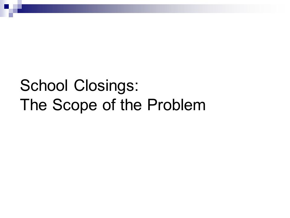 School Closings: The Scope of the Problem