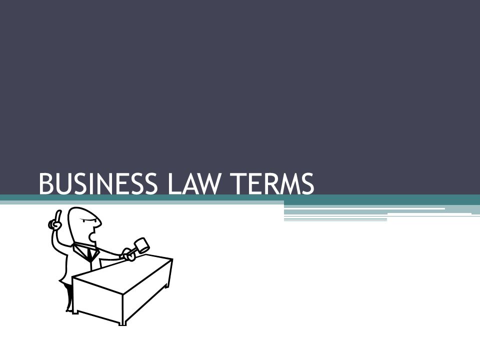 BUSINESS LAW TERMS