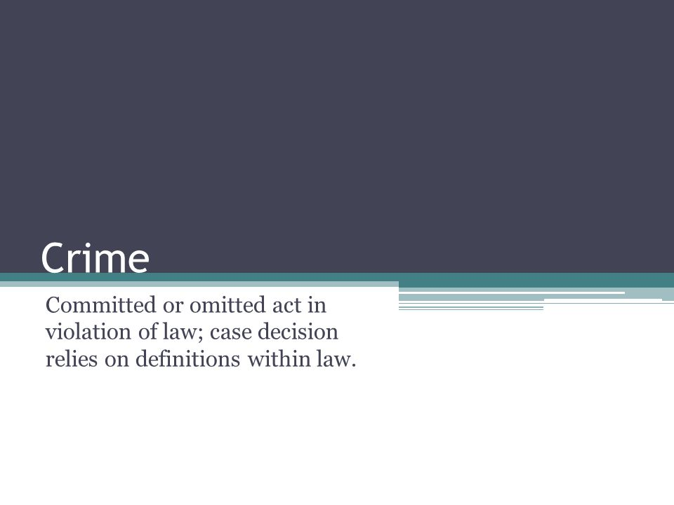 Crime Committed or omitted act in violation of law; case decision relies on definitions within law.