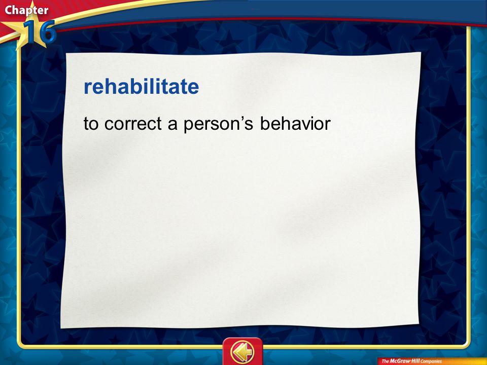 Vocab23 rehabilitate to correct a person's behavior