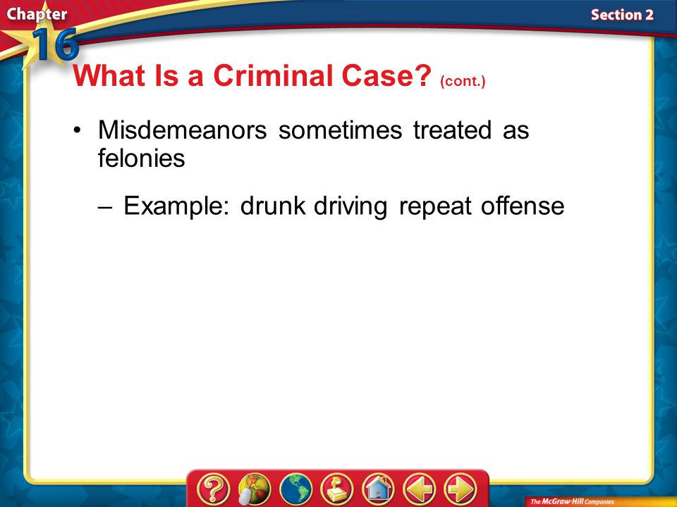 Section 2 Misdemeanors sometimes treated as felonies What Is a Criminal Case.