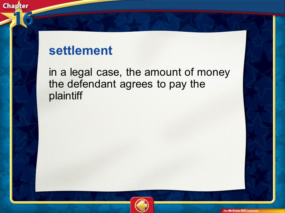 Vocab4 settlement in a legal case, the amount of money the defendant agrees to pay the plaintiff