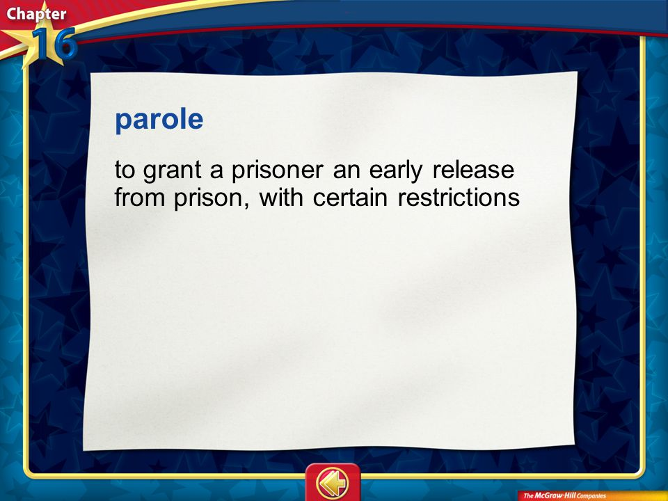 Vocab11 parole to grant a prisoner an early release from prison, with certain restrictions