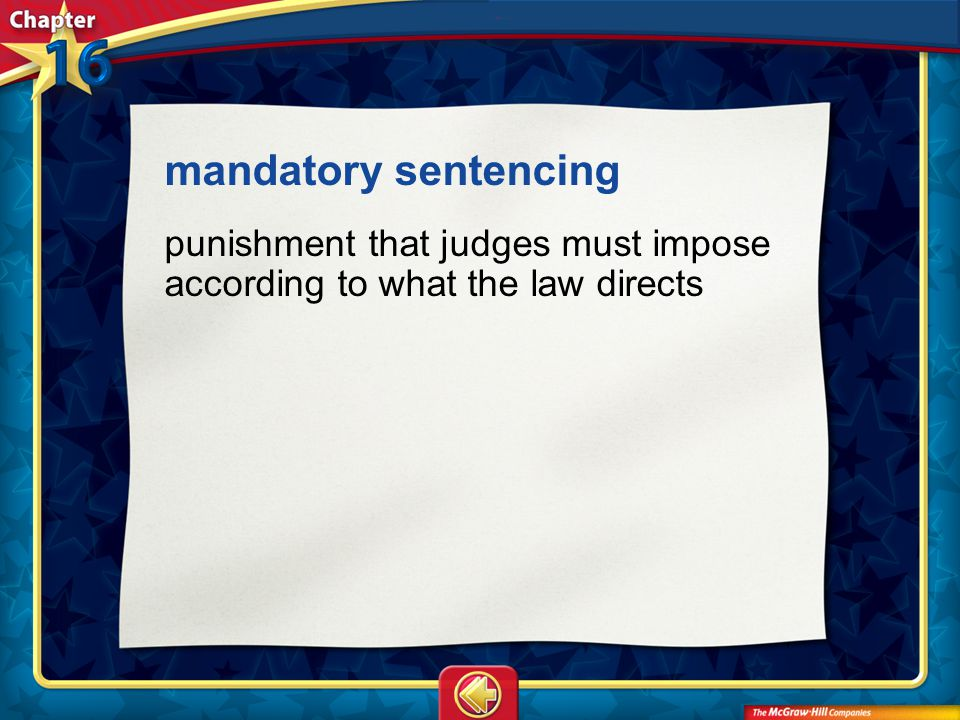 Vocab12 mandatory sentencing punishment that judges must impose according to what the law directs