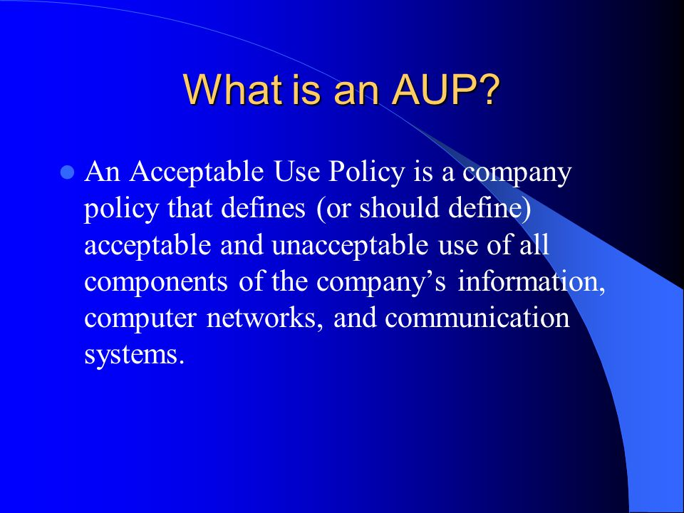 What is an AUP.