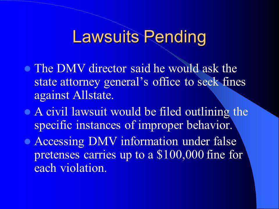 Lawsuits Pending The DMV director said he would ask the state attorney general's office to seek fines against Allstate.