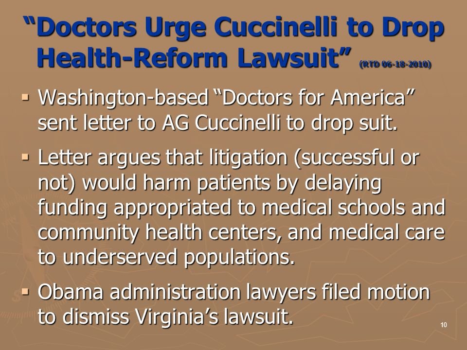 """Doctors Urge Cuccinelli to Drop Health-Reform Lawsuit"" (RTD 06-18-2010)  Washington-based ""Doctors for America"" sent letter to AG Cuccinelli to drop"