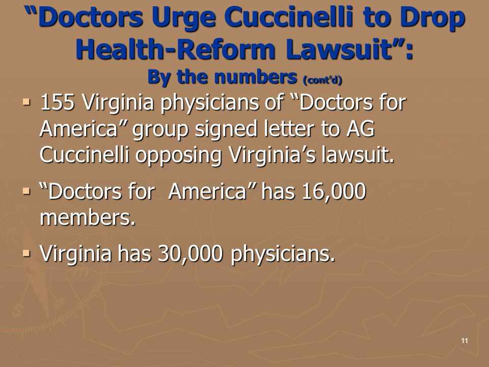 """Doctors Urge Cuccinelli to Drop Health-Reform Lawsuit"": By the numbers (cont'd)  155 Virginia physicians of ""Doctors for America"" group signed lette"