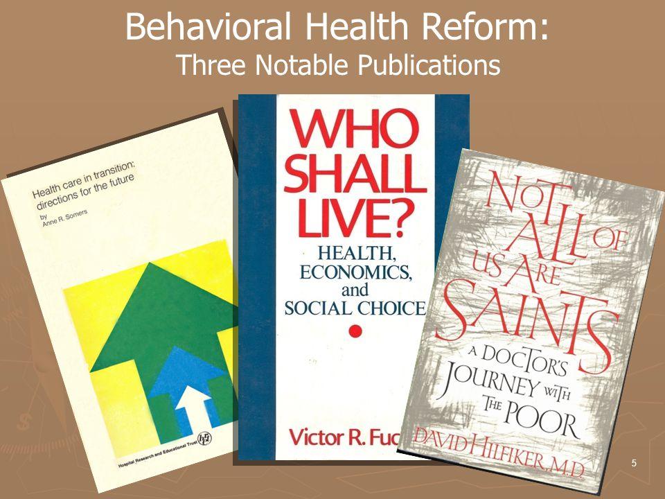 5 Behavioral Health Reform: Three Notable Publications