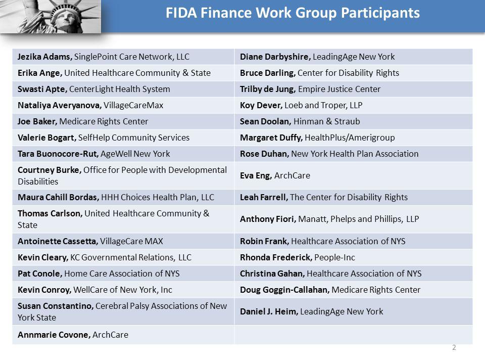 Jezika Adams, SinglePoint Care Network, LLCDiane Darbyshire, LeadingAge New York Erika Ange, United Healthcare Community & StateBruce Darling, Center