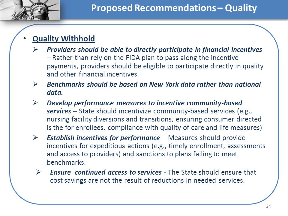 Quality Withhold  Providers should be able to directly participate in financial incentives – Rather than rely on the FIDA plan to pass along the ince