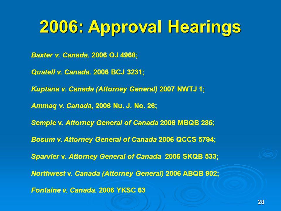 28 Baxter v. Canada. 2006 OJ 4968; Quatell v. Canada.