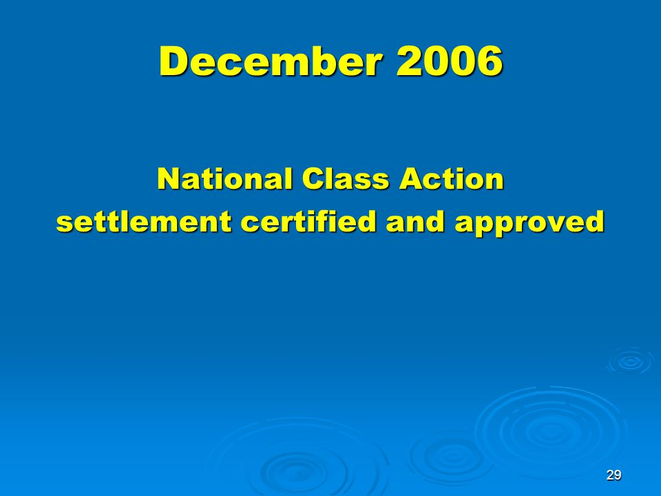 29 December 2006 National Class Action settlement certified and approved