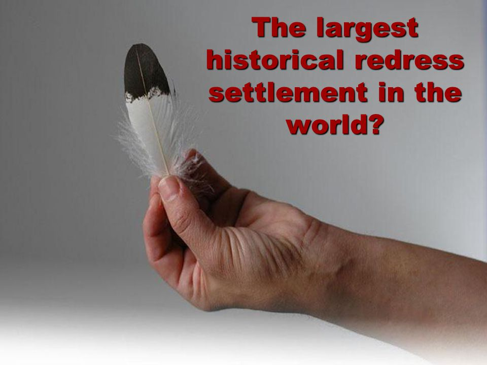 37 The largest historical redress settlement in the world