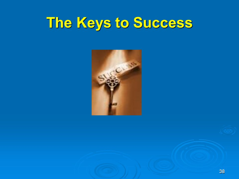 38 The Keys to Success