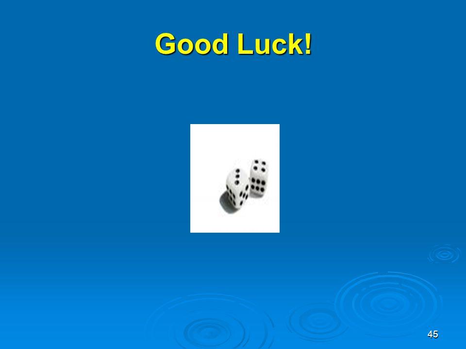 45 Good Luck!