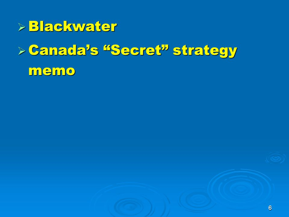 6  Blackwater  Canada's Secret strategy memo