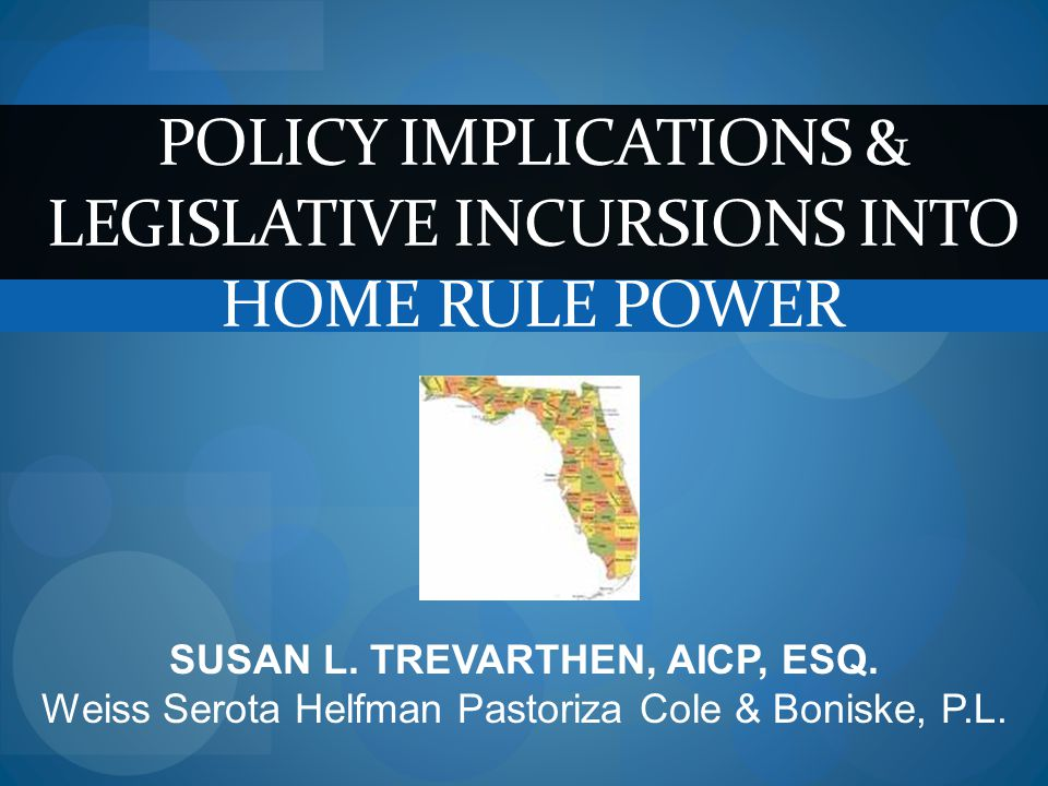 POLICY IMPLICATIONS & LEGISLATIVE INCURSIONS INTO HOME RULE POWER SUSAN L.