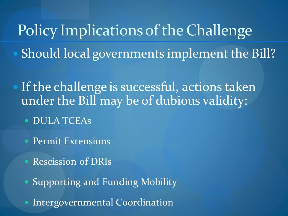 Policy Implications of the Challenge Should local governments implement the Bill.