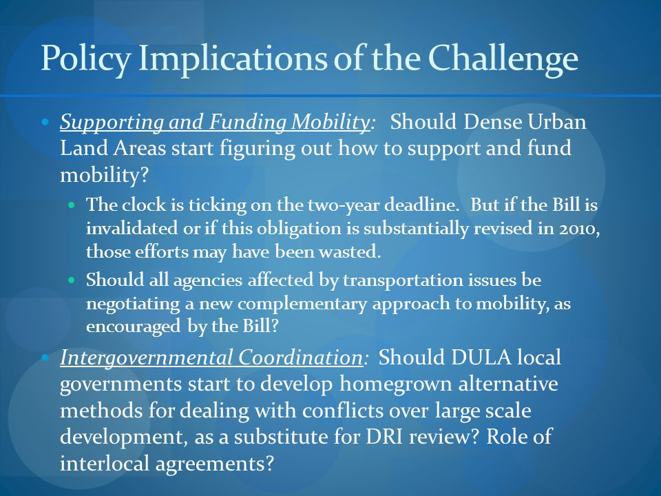 Policy Implications of the Challenge Supporting and Funding Mobility: Should Dense Urban Land Areas start figuring out how to support and fund mobility.