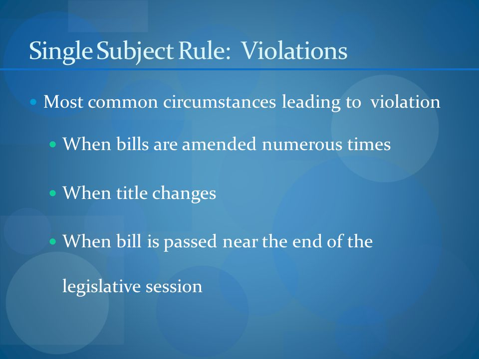 Single Subject Rule: Penalty Effect of violation of Single Subject Rule  Entire law is VOID AND INVALID