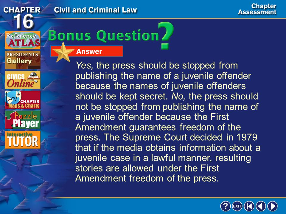 Chapter Assessment 12 Do you think the press should be stopped from publishing the name of a juvenile offender.