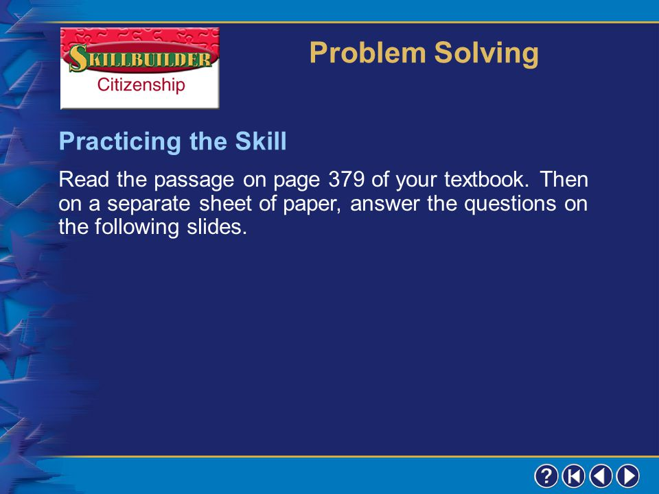 Skillbuilder 3 Learning the Skill Consult an authority. You might do research to learn more facts or talk with an authority figure you trust.  Take a