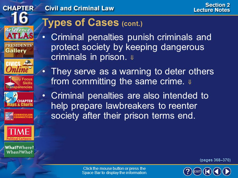 Section 2-5 Types of Cases (cont.) A crime is an act that breaks a federal or state criminal law and causes harm to people or society in general.