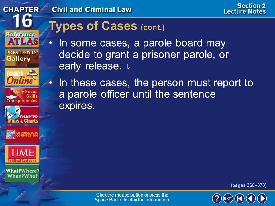 Section 2-6 Types of Cases (cont.) Criminal penalties punish criminals and protect society by keeping dangerous criminals in prison.