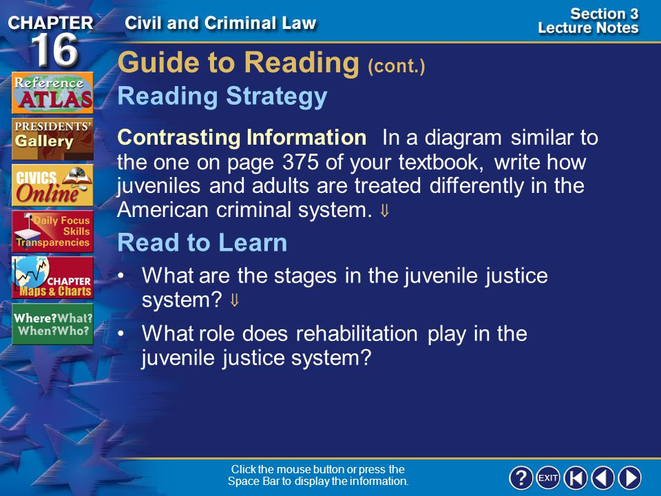 Section 3-1 Guide to Reading When young people, or juveniles, commit crimes, the American judicial system treats them differently from adults. Juvenil