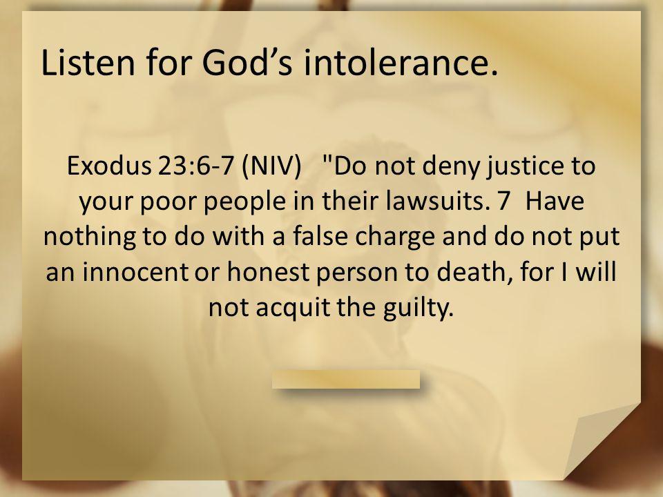 Listen for God's intolerance.