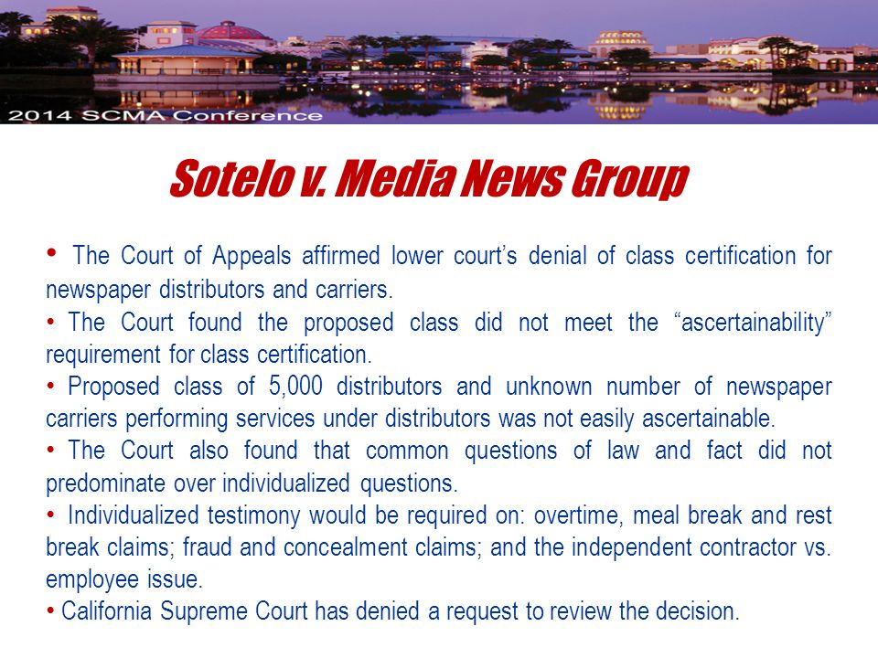 Sotelo v. Media News Group The Court of Appeals affirmed lower court's denial of class certification for newspaper distributors and carriers. The Cour