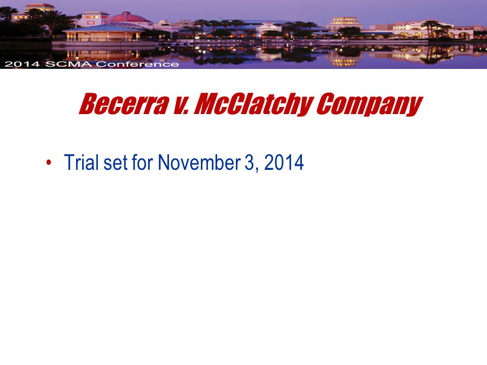 Becerra v. McClatchy Company Trial set for November 3, 2014