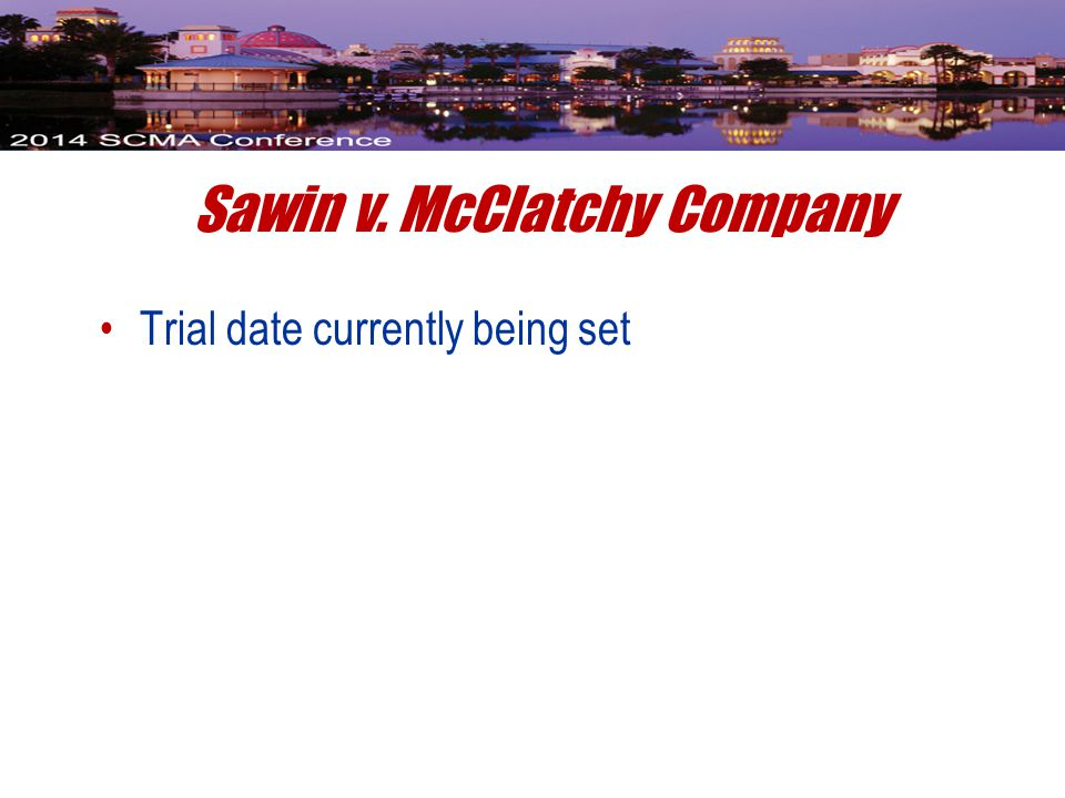 Sawin v. McClatchy Company Trial date currently being set