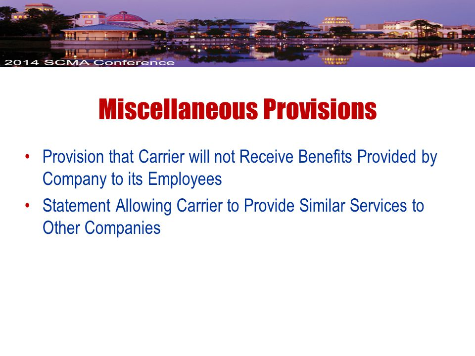 Miscellaneous Provisions Provision that Carrier will not Receive Benefits Provided by Company to its Employees Statement Allowing Carrier to Provide Similar Services to Other Companies