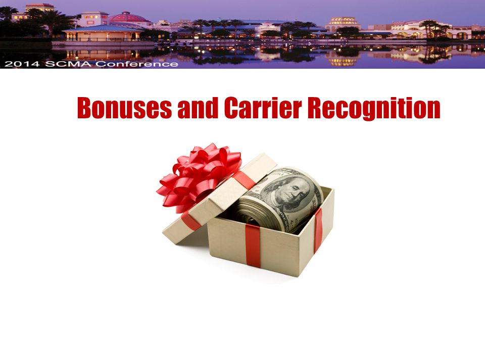 Bonuses and Carrier Recognition