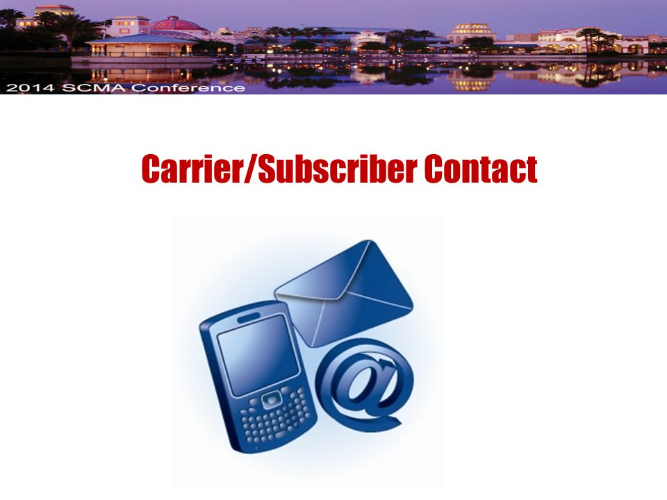 Carrier/Subscriber Contact