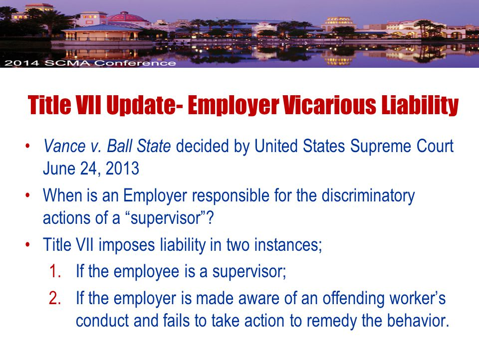 Title VII Update- Employer Vicarious Liability Vance v.