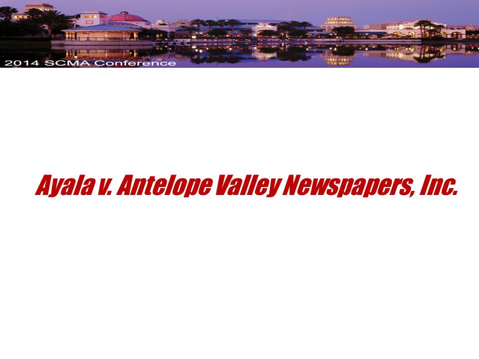 Ayala v. Antelope Valley Newspapers, Inc.
