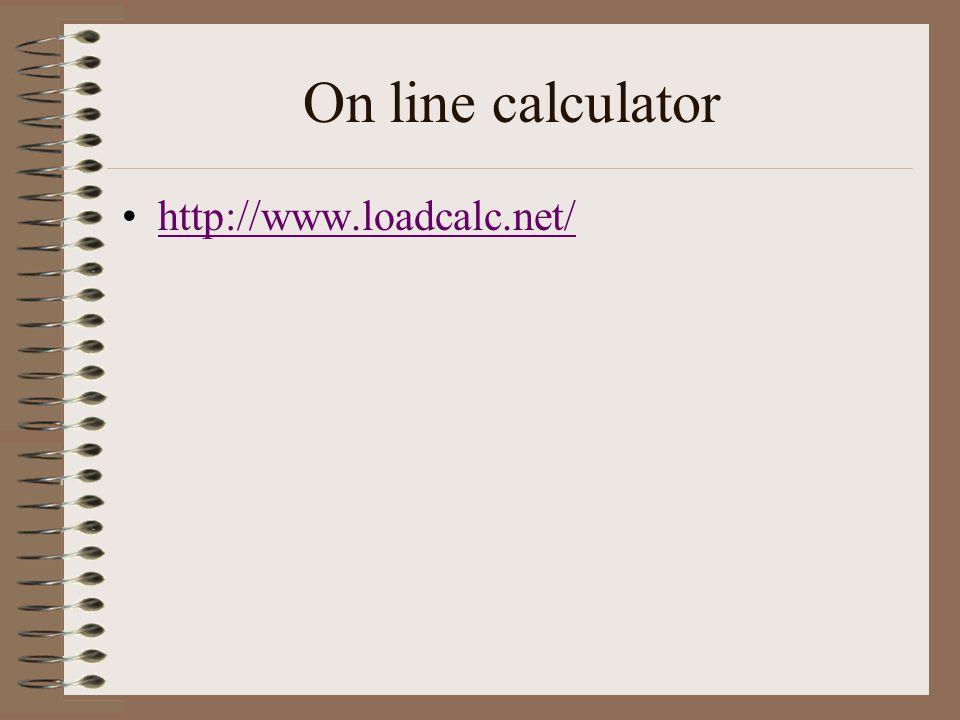 On line calculator http://www.loadcalc.net/