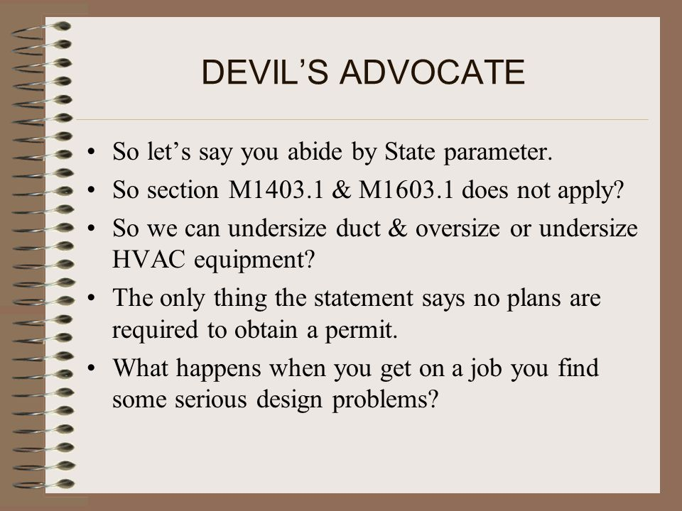 DEVIL'S ADVOCATE So let's say you abide by State parameter.