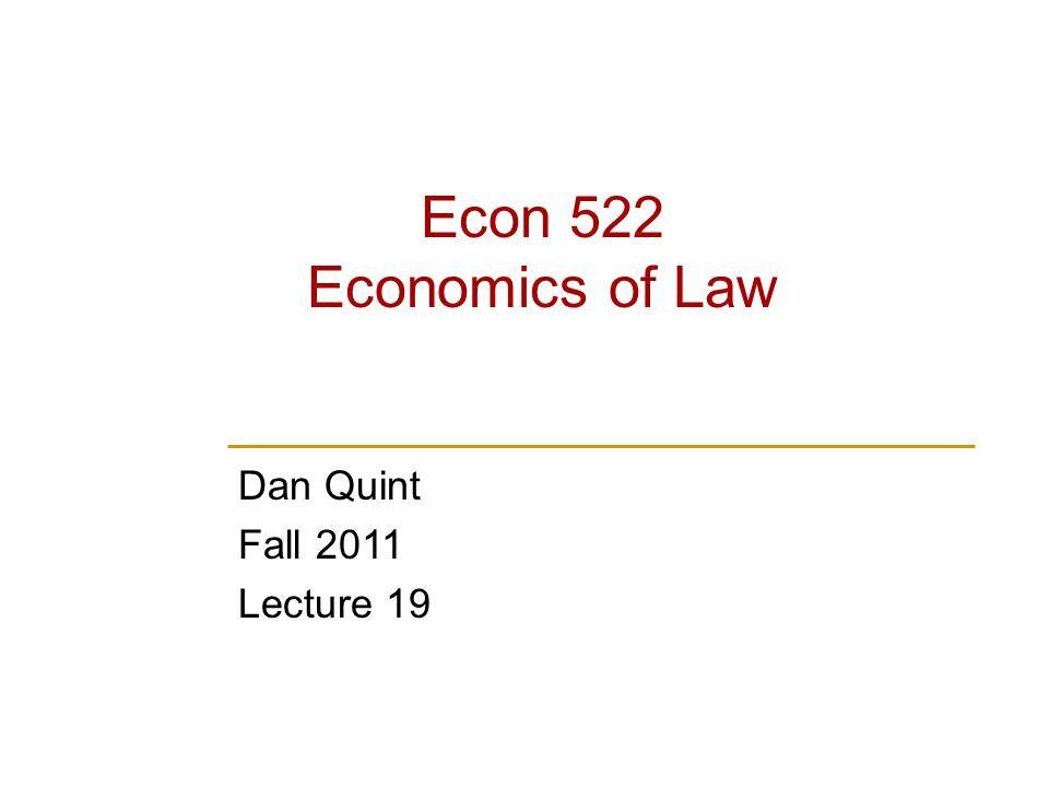 Econ 522 Economics of Law Dan Quint Fall 2011 Lecture 19