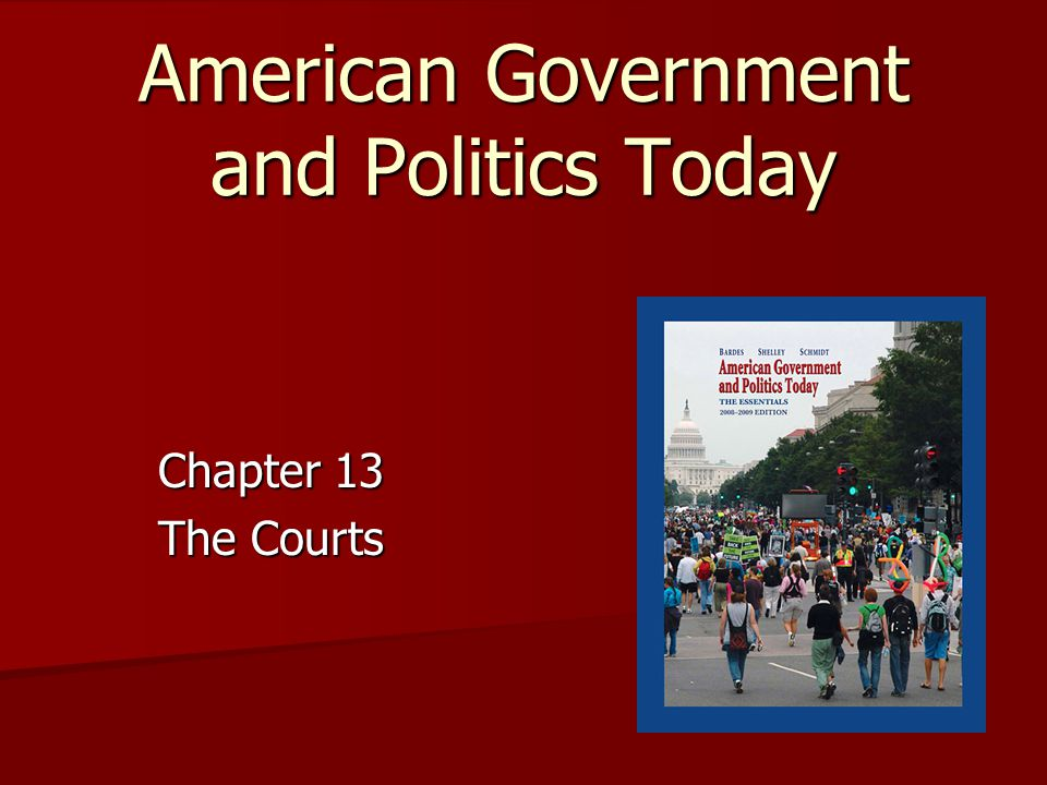 American Government and Politics Today Chapter 13 The Courts